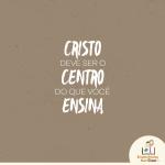 Cristo deve ser o Centro